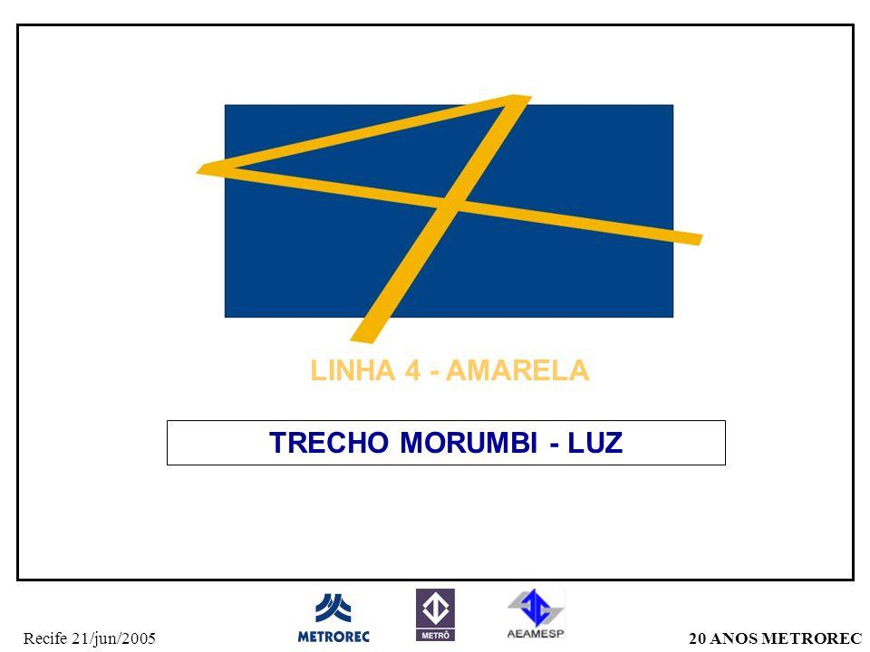20 ANOS METRORECRecife 21/jun/2005 LINHA 4 - AMARELA TRECHO MORUMBI - LUZ