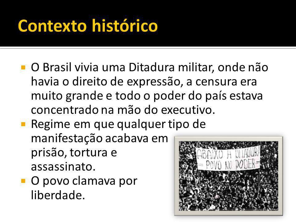  O Brasil vivia uma Ditadura militar, onde não havia o direito de expressão, a censura era muito grande e todo o poder do país estava concentrado na mão do executivo.