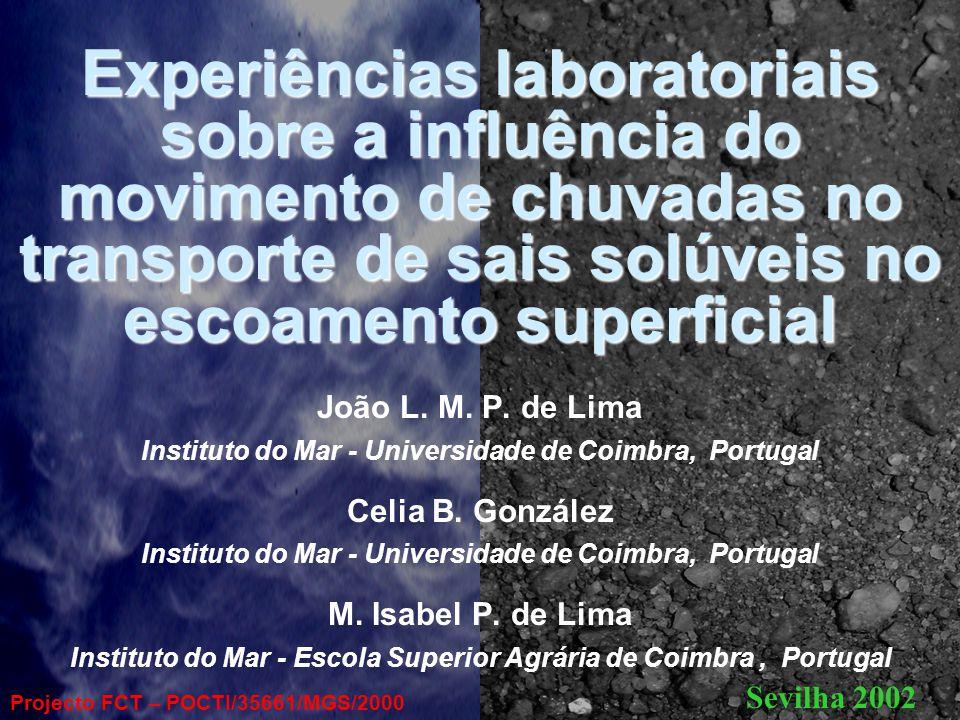 Experiências laboratoriais sobre a influência do movimento de chuvadas no transporte de sais solúveis no escoamento superficial João L.