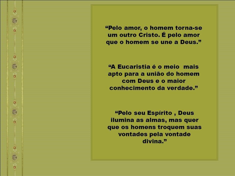 Pelo amor, o homem torna-se um outro Cristo.