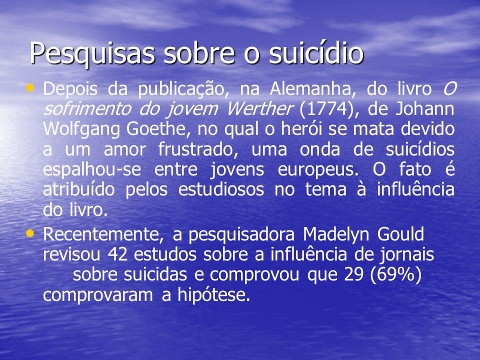 Pesquisas sobre o suicídio Depois da publicação, na Alemanha, do livro O sofrimento do jovem Werther (1774), de Johann Wolfgang Goethe, no qual o heró