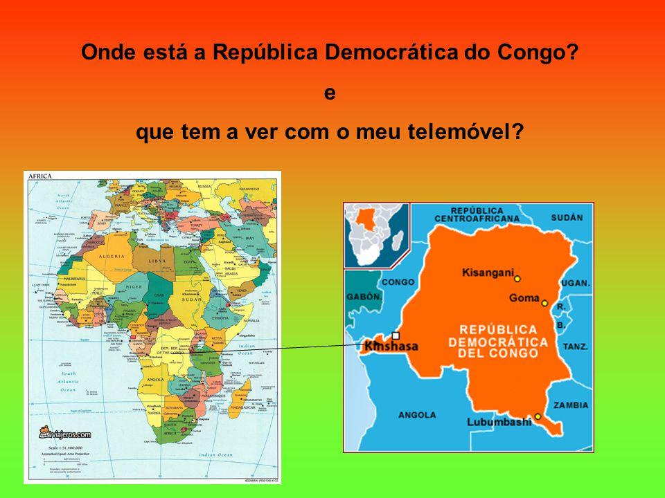 África, Congo, Guerra, COLTAN… e o TEU telemóvel