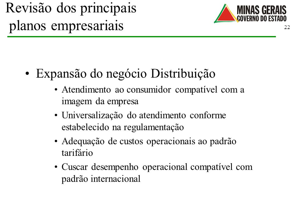 22 Revisão dos principais planos empresariais Expansão do negócio Distribuição Atendimento ao consumidor compatível com a imagem da empresa Universali