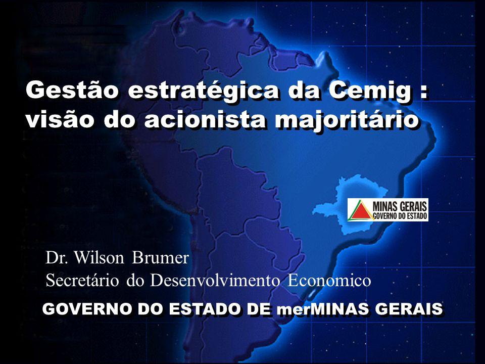 28 Gestão estratégica da Cemig : visão do acionista majoritário GOVERNO DO ESTADO DE merMINAS GERAIS Dr. Wilson Brumer Secretário do Desenvolvimento E