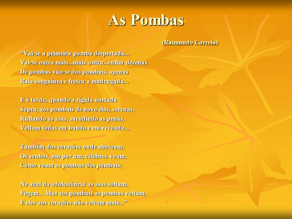 As Pombas (Raimundo Correia) Vai-se a primeira pomba despertada...