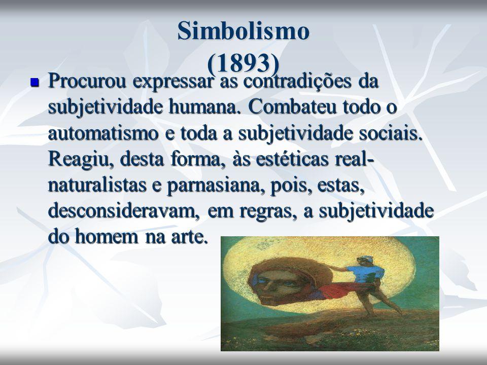 Simbolismo (1893) Procurou expressar as contradições da subjetividade humana.