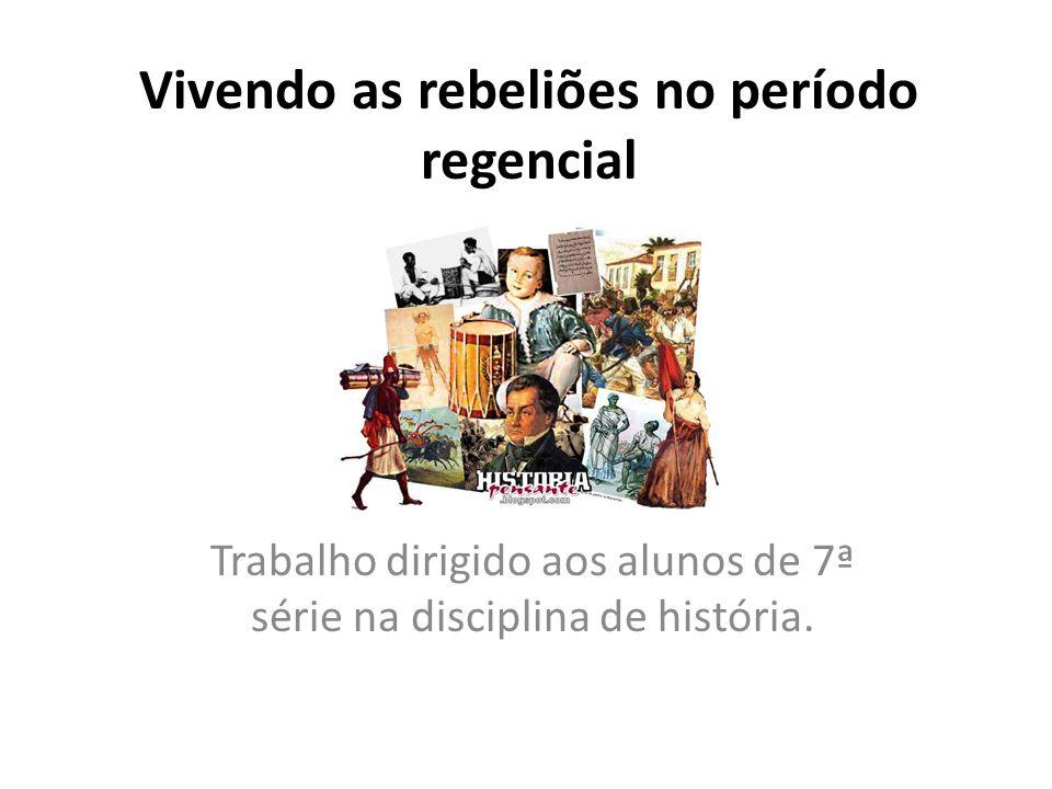 INTRODUÇÃO Você vive por volta do ano de 1831 no Brasil.