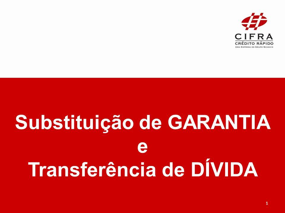 Substituição de GARANTIA e Transferência de DÍVIDA 1