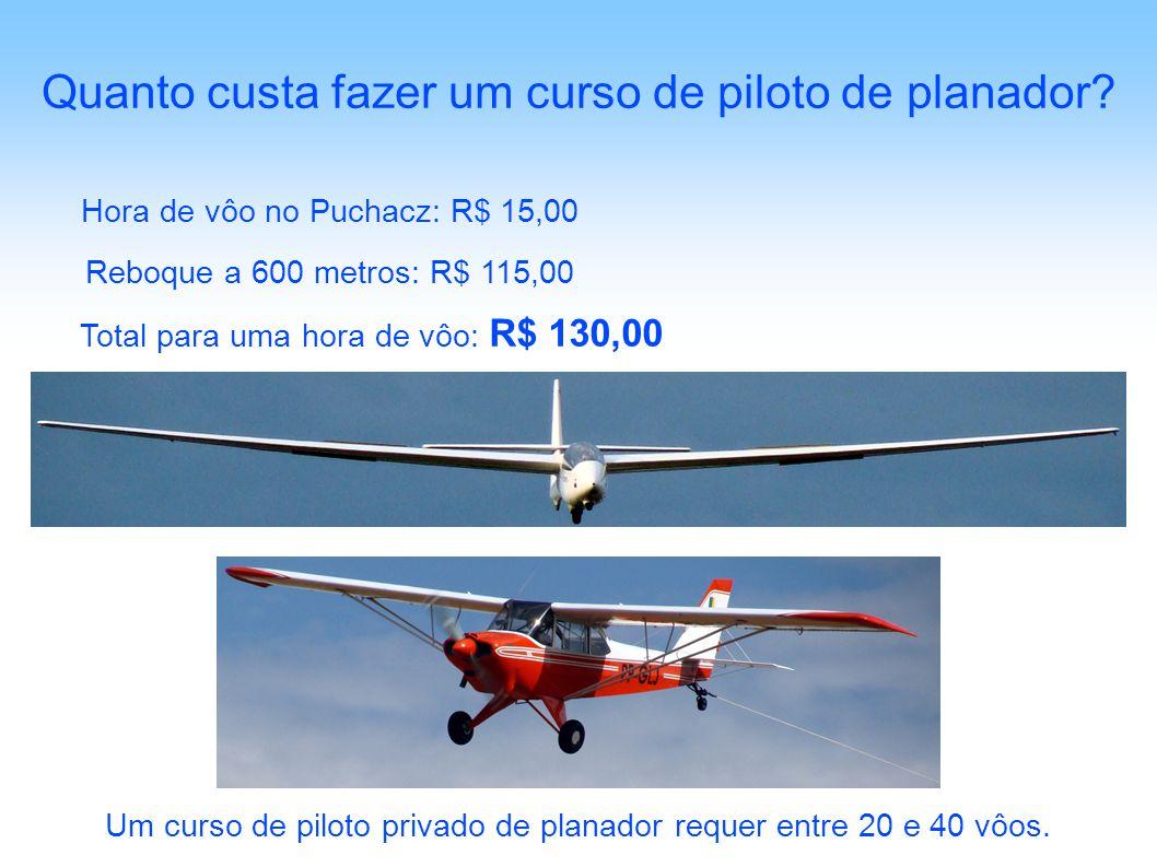 Hora de vôo no Puchacz: R$ 15,00 Quanto custa fazer um curso de piloto de planador? Reboque a 600 metros: R$ 115,00 Total para uma hora de vôo: R$ 130