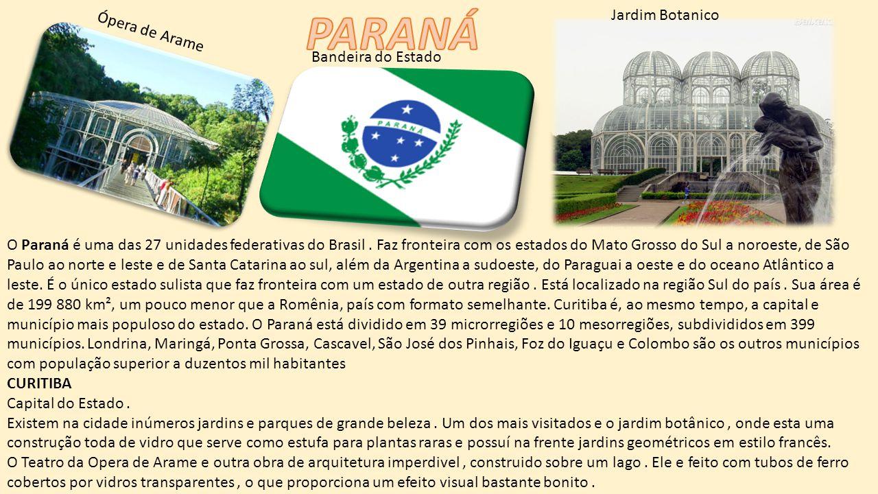 O Paraná é uma das 27 unidades federativas do Brasil.