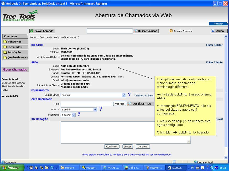 Exemplo de uma tela configurada com maior número de campos e terminologia diferente. Ao invés de CLIENTE é usado o termo ÁREA. A informação EQUIPAMENT