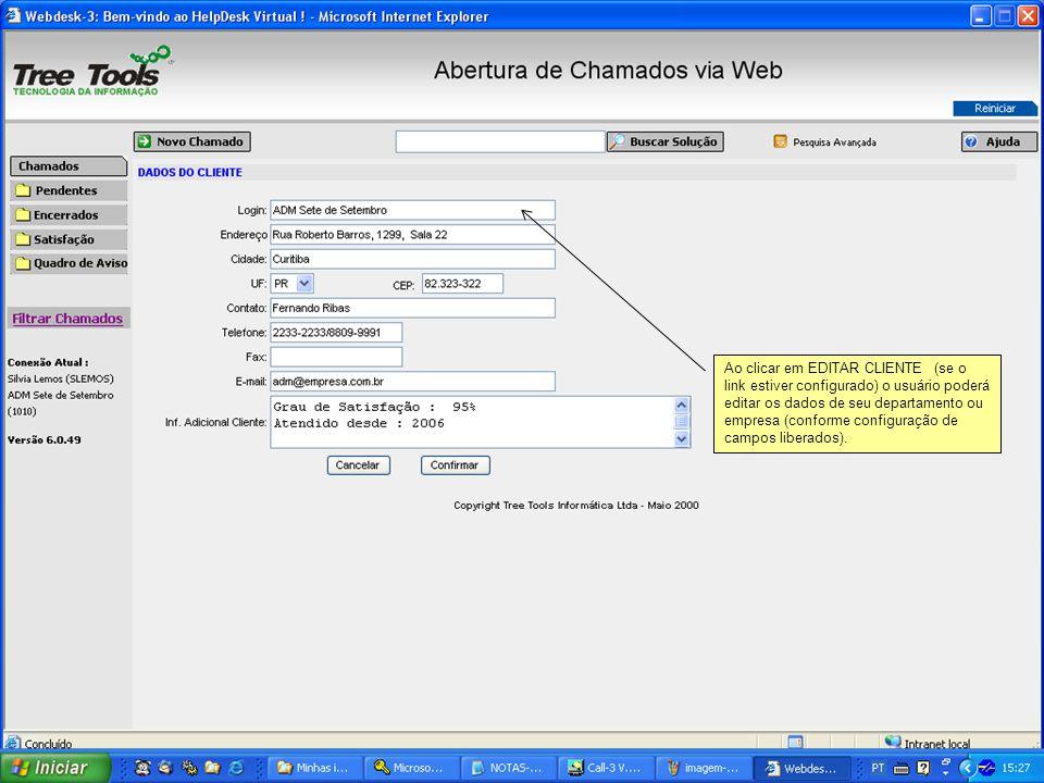 Ao clicar em EDITAR CLIENTE (se o link estiver configurado) o usuário poderá editar os dados de seu departamento ou empresa (conforme configuração de