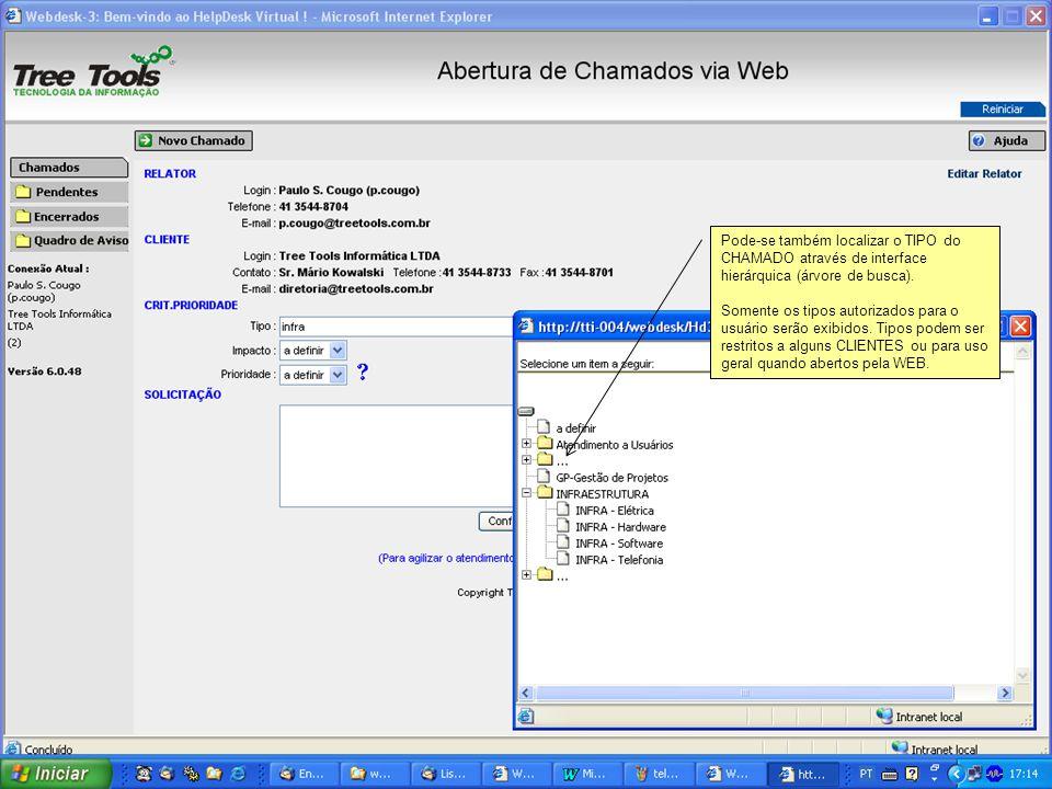 Pode-se também localizar o TIPO do CHAMADO através de interface hierárquica (árvore de busca). Somente os tipos autorizados para o usuário serão exibi