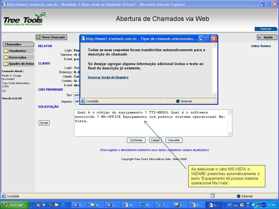 """Ao selecionar o valor MS-VISTA o WIZARD preencheu automaticamente o texto """"Equipamento irá possuir sistema operacional Ms-Vista""""."""