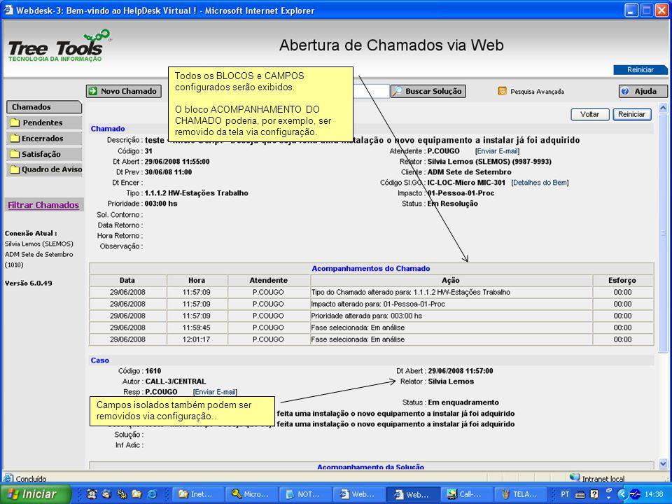 Todos os BLOCOS e CAMPOS configurados serão exibidos. O bloco ACOMPANHAMENTO DO CHAMADO poderia, por exemplo, ser removido da tela via configuração. C