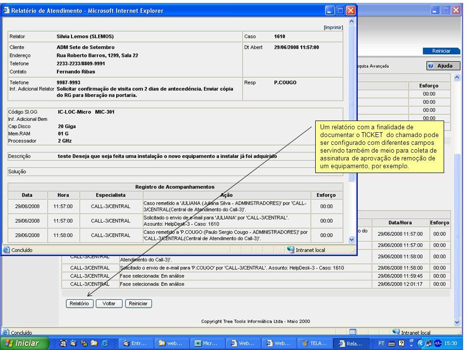 Um relatório com a finalidade de documentar o TICKET do chamado pode ser configurado com diferentes campos servindo também de meio para coleta de assi