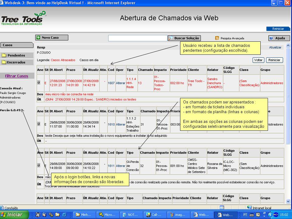 Usuário recebeu a lista de chamados pendentes (configuração escolhida). Os chamados podem ser apresentados : - em formato de tickets individuais - em