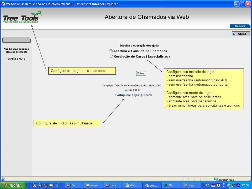 Configure seu logotipo e suas cores Configure seu método de login : - com user/senha - sem user/senha (automático pelo AD) - sem user/senha (automátic