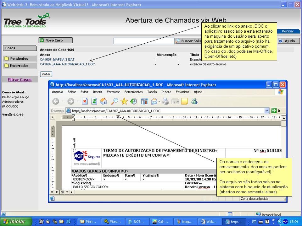 Ao clicar no link do anexo.DOC o aplicativo associado a esta extensão na máquina do usuário será aberto para tratamento do arquivo (não há exigência d