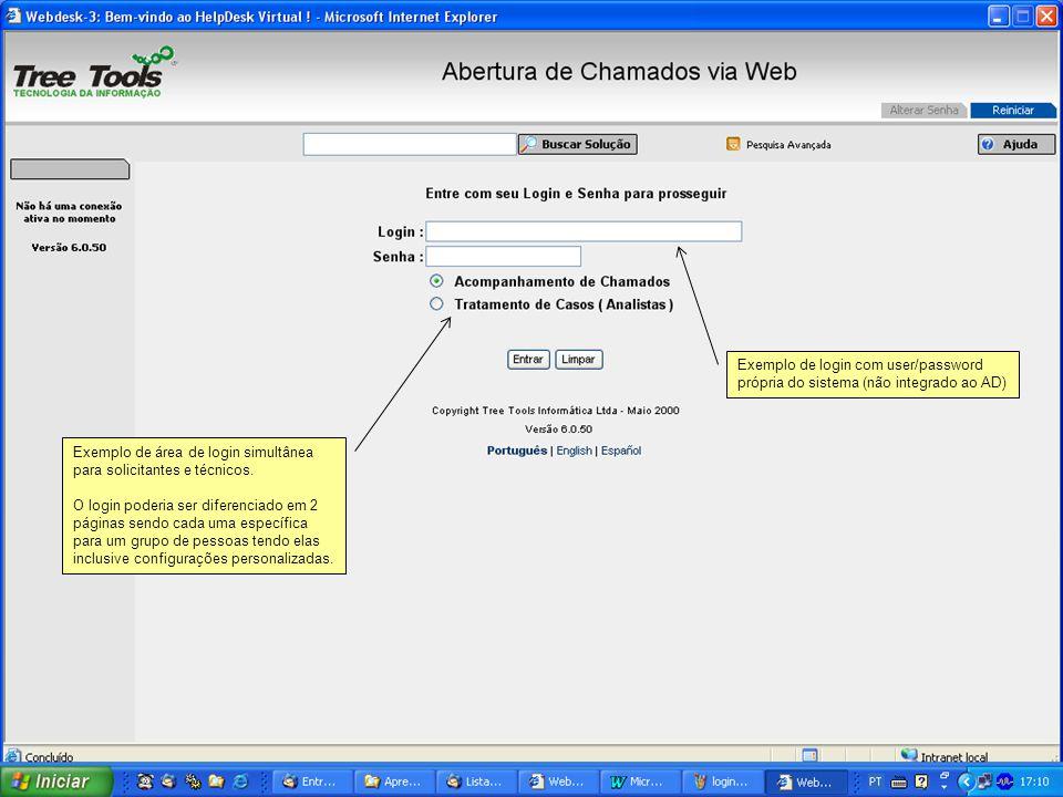 Exemplo de login com user/password própria do sistema (não integrado ao AD) Exemplo de área de login simultânea para solicitantes e técnicos. O login
