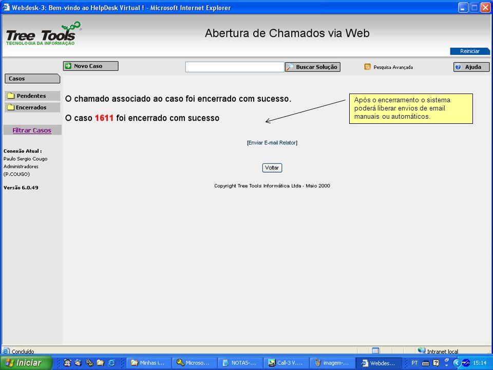 Após o encerramento o sistema poderá liberar envios de email manuais ou automáticos.