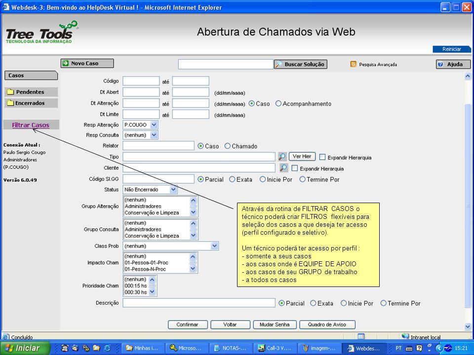Através da rotina de FILTRAR CASOS o técnico poderá criar FILTROS flexíveis para seleção dos casos a que deseja ter acesso (perfil configurado e selet