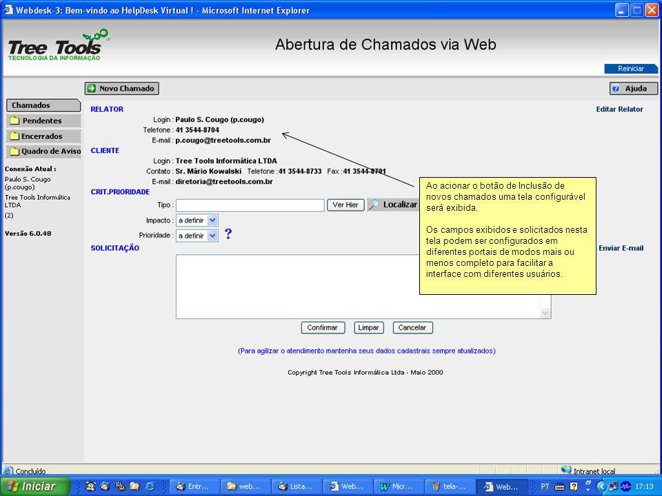 Ao acionar o botão de Inclusão de novos chamados uma tela configurável será exibida. Os campos exibidos e solicitados nesta tela podem ser configurado