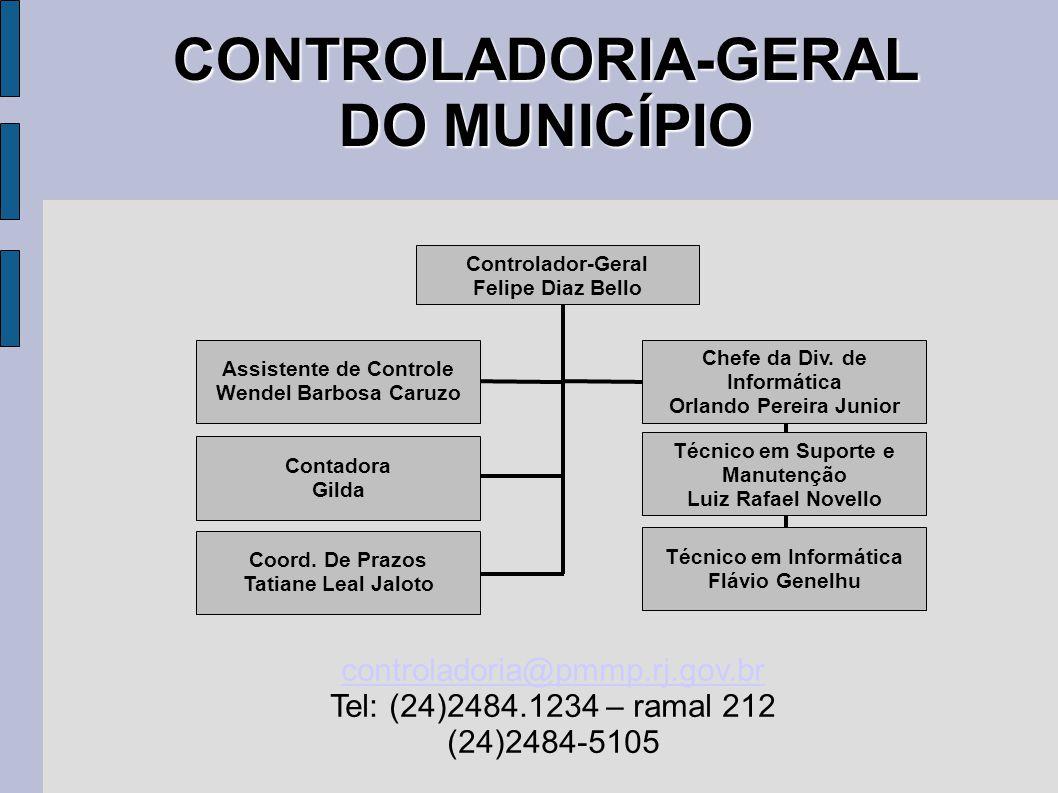 CONTROLADORIA-GERAL DO MUNICÍPIO Controlador-Geral Felipe Diaz Bello Assistente de Controle Wendel Barbosa Caruzo Coord.