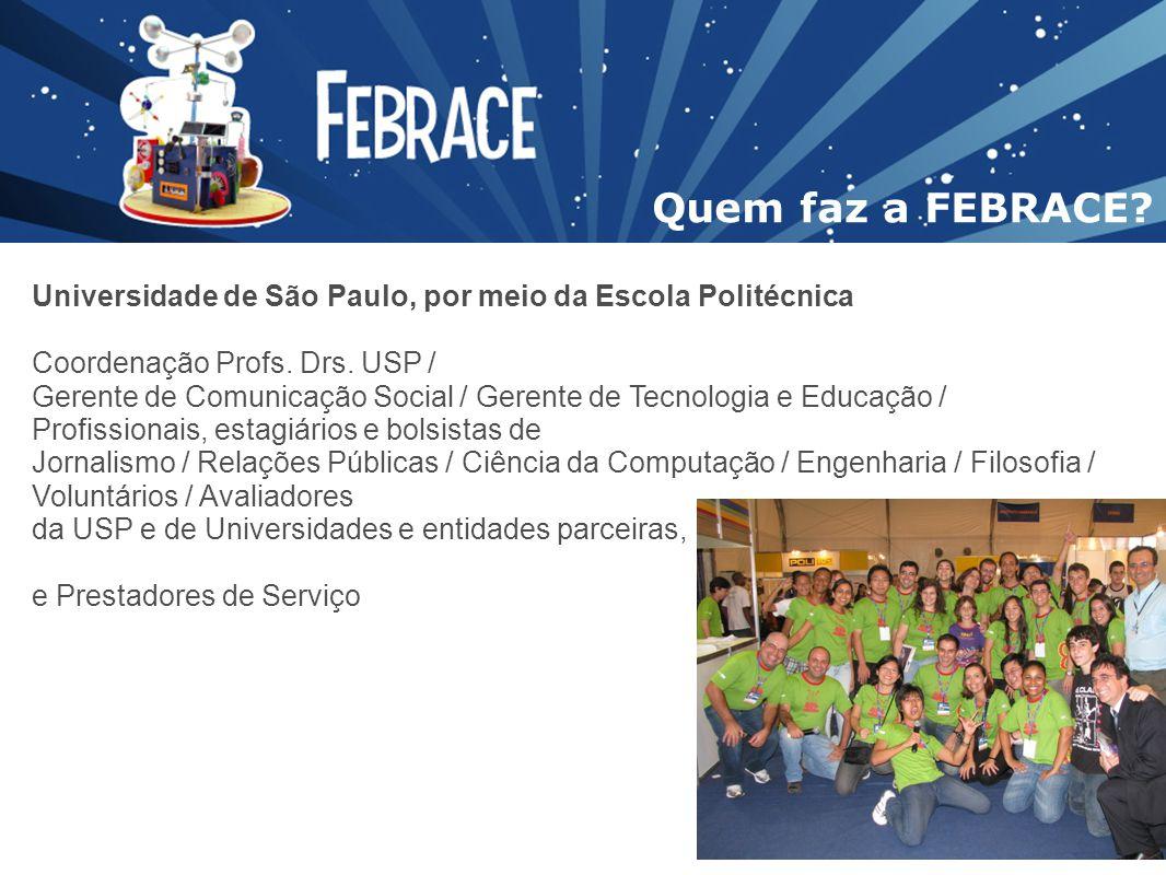 Universidade de São Paulo, por meio da Escola Politécnica Coordenação Profs. Drs. USP / Gerente de Comunicação Social / Gerente de Tecnologia e Educaç