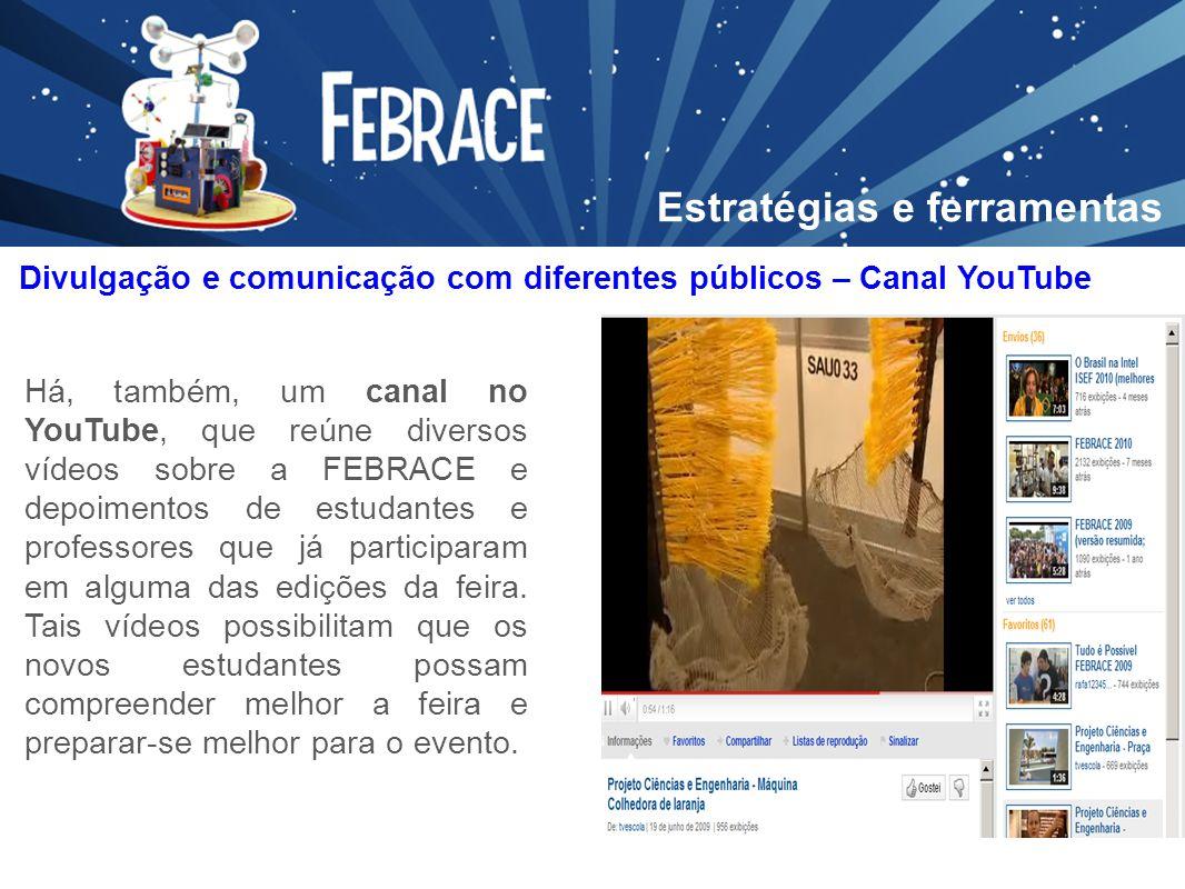 Há, também, um canal no YouTube, que reúne diversos vídeos sobre a FEBRACE e depoimentos de estudantes e professores que já participaram em alguma das