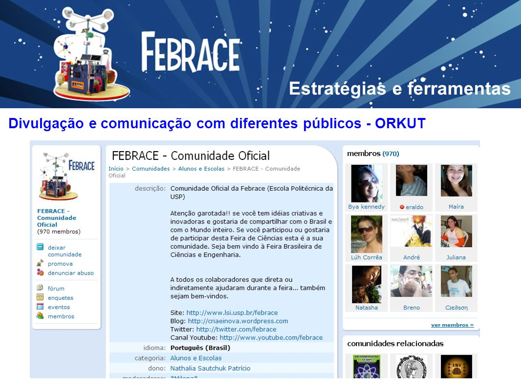 Estratégias e ferramentas Divulgação e comunicação com diferentes públicos - ORKUT
