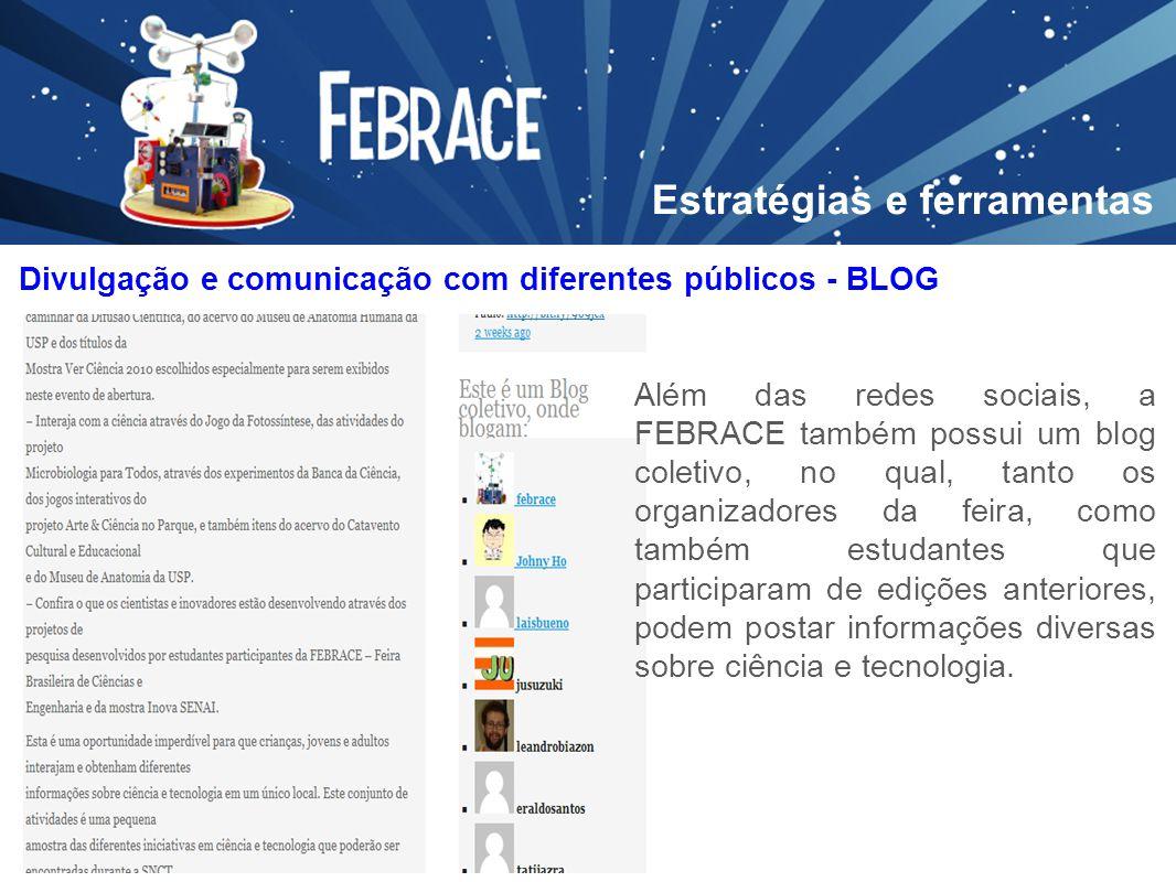 Além das redes sociais, a FEBRACE também possui um blog coletivo, no qual, tanto os organizadores da feira, como também estudantes que participaram de
