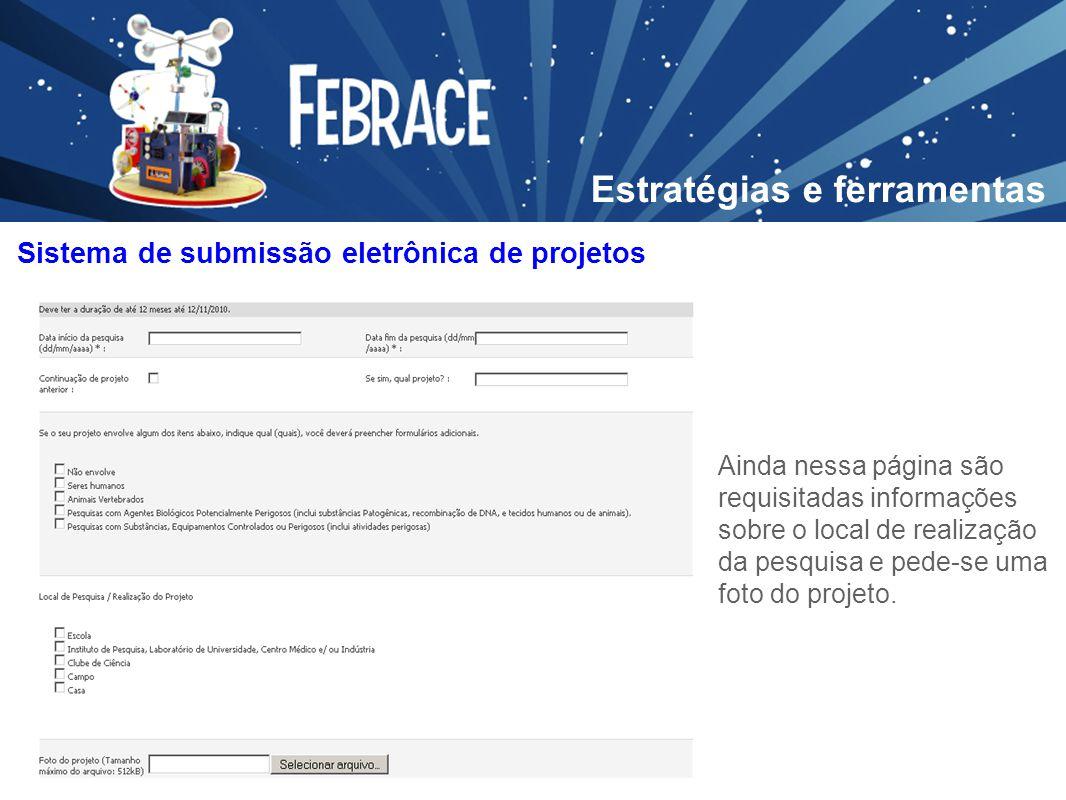 Ainda nessa página são requisitadas informações sobre o local de realização da pesquisa e pede-se uma foto do projeto. Sistema de submissão eletrônica