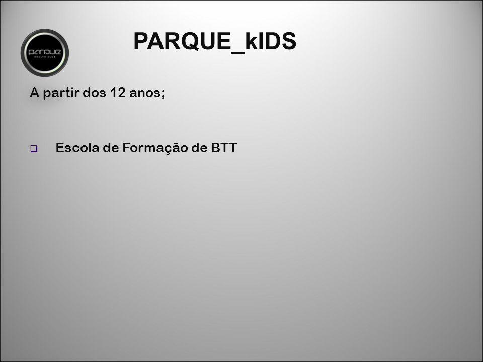 PARQUE_kIDS A partir dos 12 anos;  Escola de Formação de BTT
