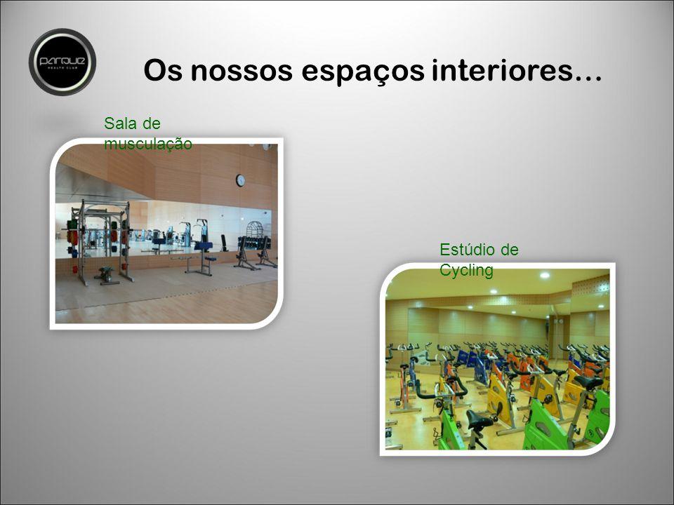 Os nossos espaços interiores… Estúdio de Cycling Sala de musculação