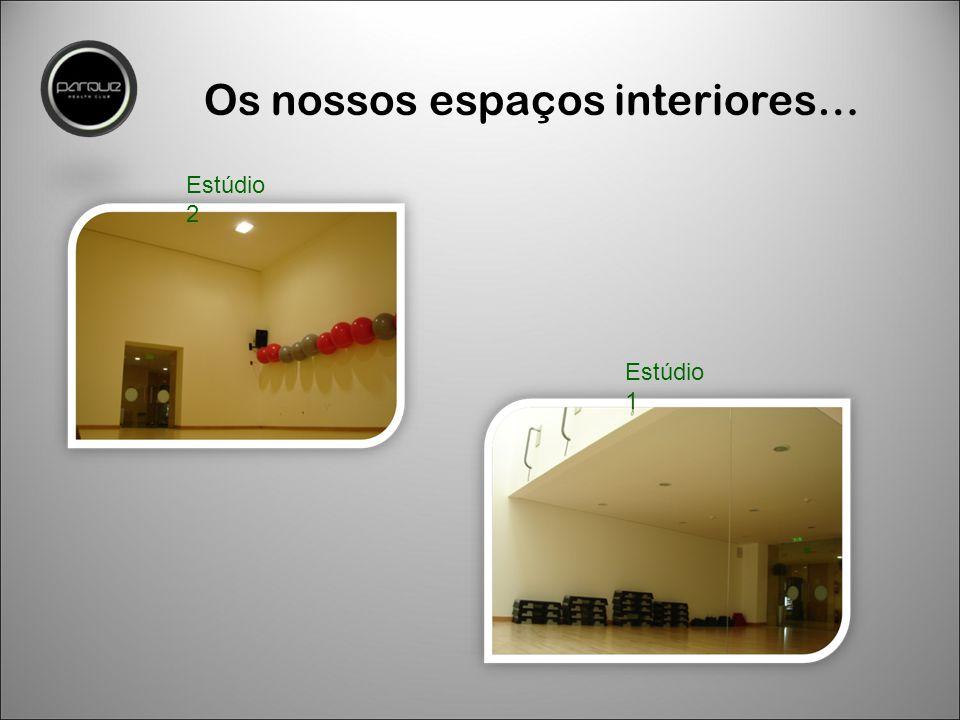 Os nossos espaços interiores… Estúdio 1 Estúdio 2