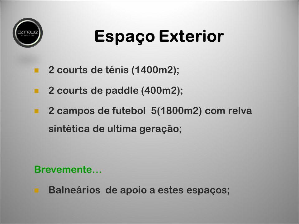 Espaço Exterior 2 courts de ténis (1400m2); 2 courts de paddle (400m2); 2 campos de futebol 5(1800m2) com relva sintética de ultima geração; Brevemente… Balneários de apoio a estes espaços;