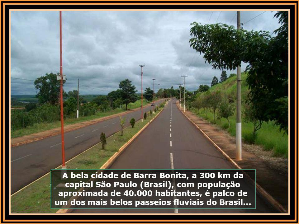 A bela cidade de Barra Bonita, a 300 km da capital São Paulo (Brasil), com população aproximada de 40.000 habitantes, é palco de um dos mais belos passeios fluviais do Brasil...