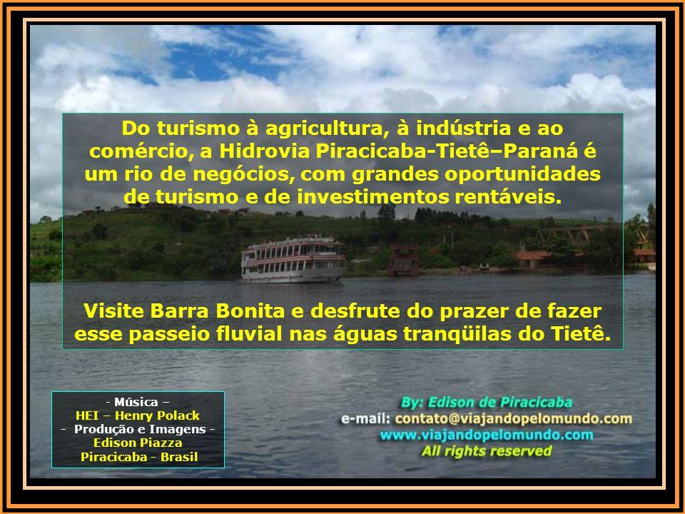 Num futuro próximo, com a construção de uma eclusa em Santa Maria da Serra, o rio Piracicaba se integrará à Hidrovia Tietê–Paraná e, assim, Piracicaba