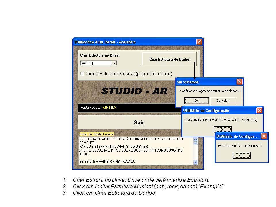 1.Criar Estrura no Drive: Drive onde será criado a Estrutura 2.Click em Incluir Estrutura Musical (pop, rock, dance) Exemplo 3.Click em Criar Estrutura de Dados