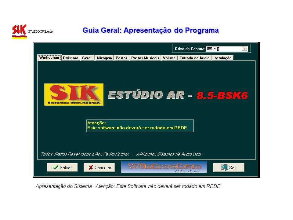 Guia Geral: Apresentação do Programa Apresentação do Sistema - Atenção: Este Software não deverá ser rodado em REDE