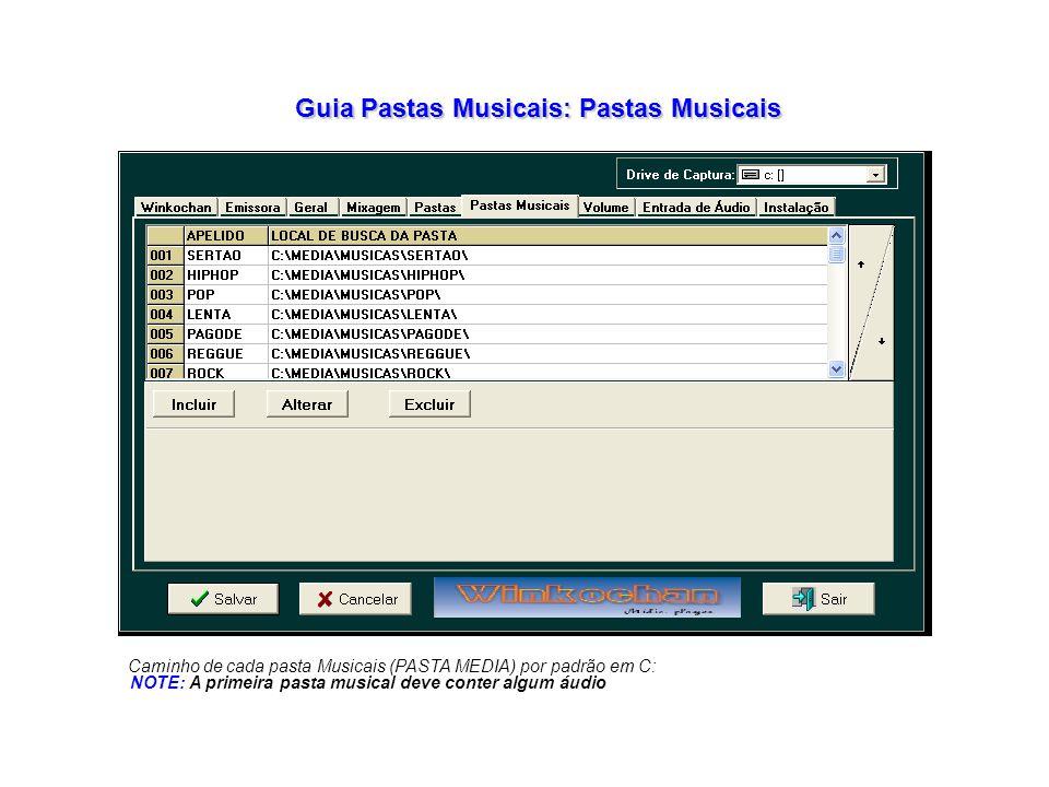 Guia Pastas Musicais: Pastas Musicais Caminho de cada pasta Musicais (PASTA MEDIA) por padrão em C: NOTE: A primeira pasta musical deve conter algum áudio