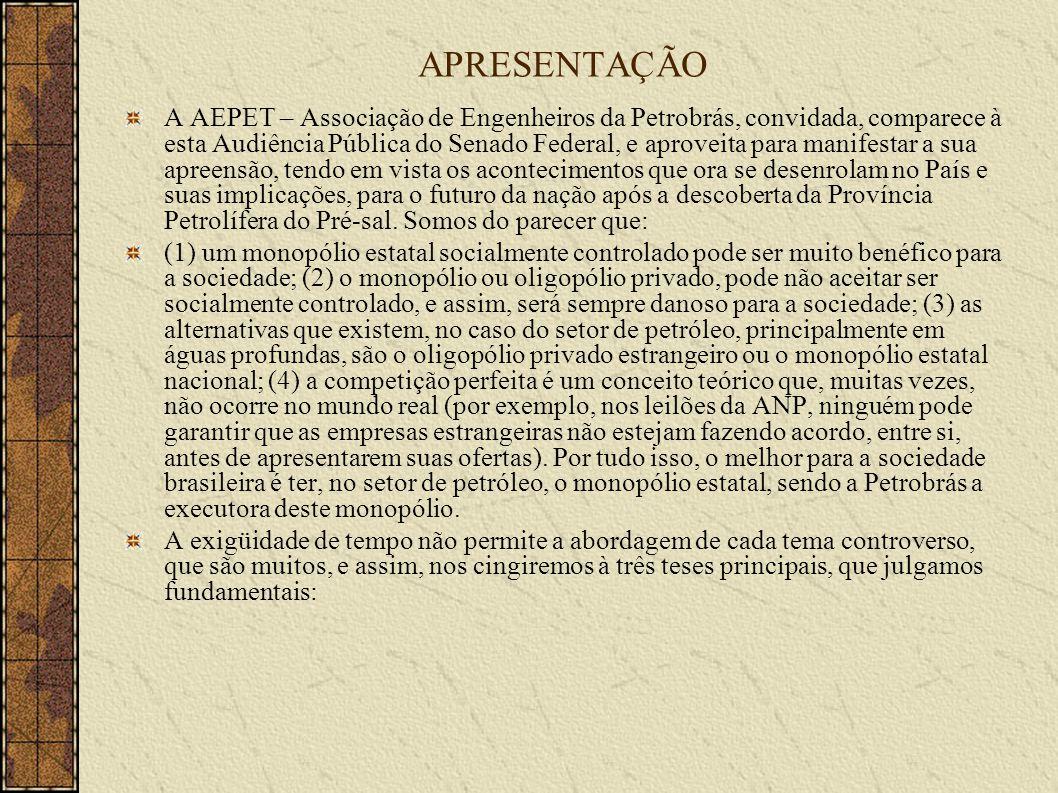 APRESENTAÇÃO A AEPET – Associação de Engenheiros da Petrobrás, convidada, comparece à esta Audiência Pública do Senado Federal, e aproveita para manif
