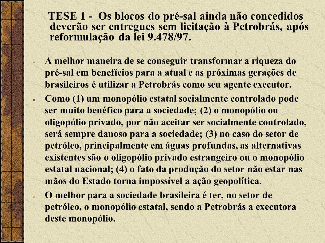 A melhor maneira de se conseguir transformar a riqueza do pré-sal em benefícios para a atual e as próximas gerações de brasileiros é utilizar a Petrob
