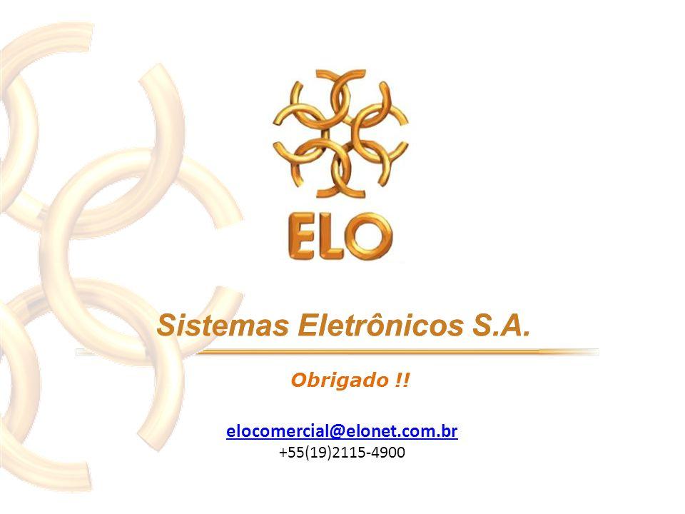 Sistemas Eletrônicos S.A. elocomercial@elonet.com.br +55(19)2115-4900 Obrigado !!