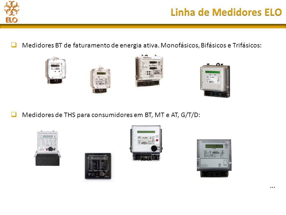  Medidores BT de faturamento de energia ativa. Monofásicos, Bifásicos e Trifásicos:  Medidores de THS para consumidores em BT, MT e AT, G/T/D:...
