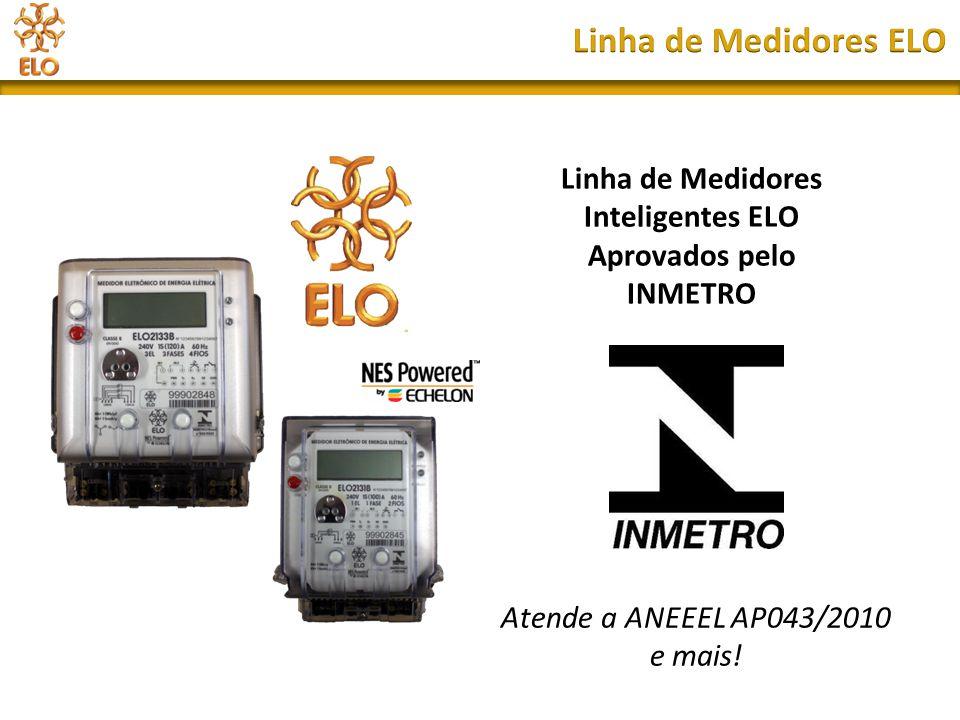 Linha de Medidores Inteligentes ELO Aprovados pelo INMETRO Atende a ANEEEL AP043/2010 e mais!