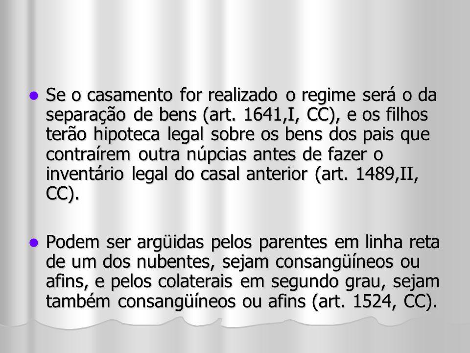 Se o casamento for realizado o regime será o da separação de bens (art. 1641,I, CC), e os filhos terão hipoteca legal sobre os bens dos pais que contr