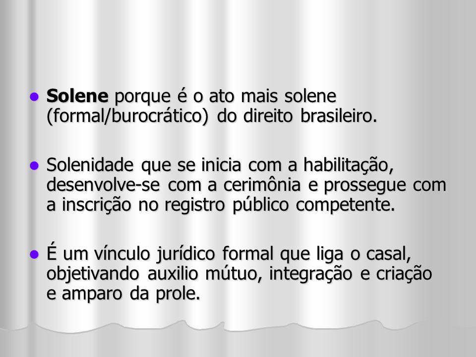 Solene porque é o ato mais solene (formal/burocrático) do direito brasileiro. Solene porque é o ato mais solene (formal/burocrático) do direito brasil