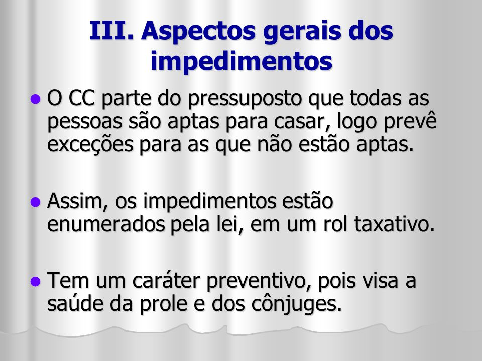 IV.Impedimentos no CC 16. O CC de 16 previa impedimentos no art.